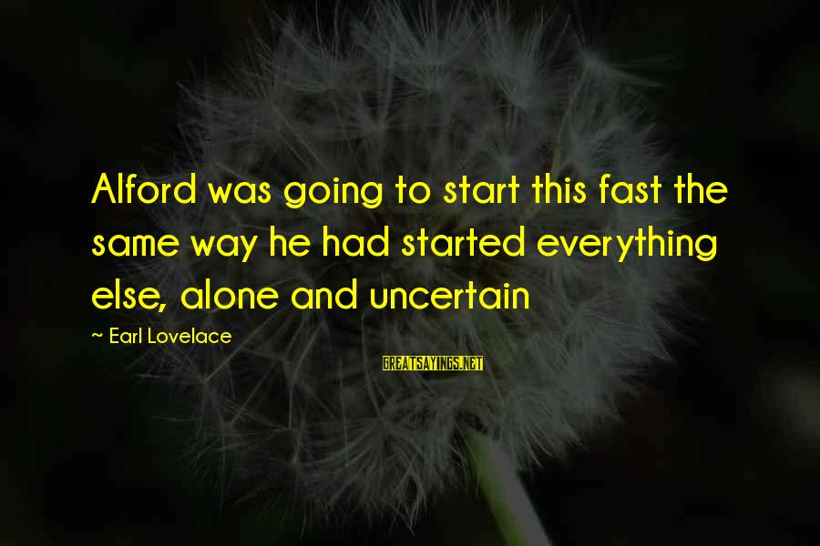 Alford Sayings By Earl Lovelace: Alford was going to start this fast the same way he had started everything else,