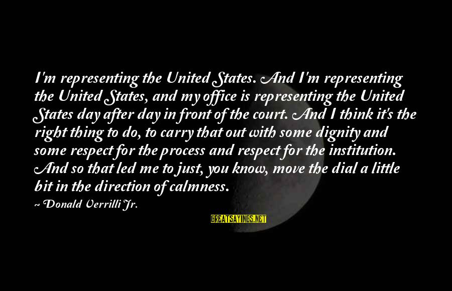 Algonquin Indian Sayings By Donald Verrilli Jr.: I'm representing the United States. And I'm representing the United States, and my office is