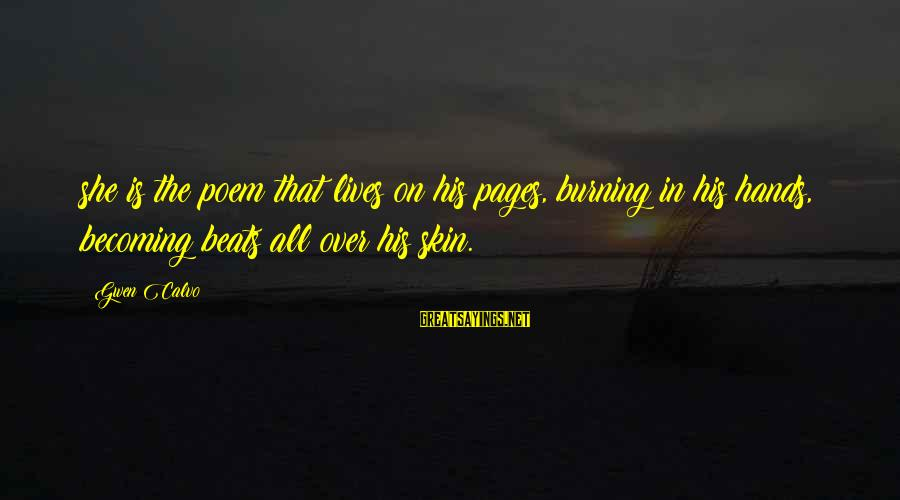 Algonquin Indian Sayings By Gwen Calvo: she is the poem that lives on his pages, burning in his hands, becoming beats
