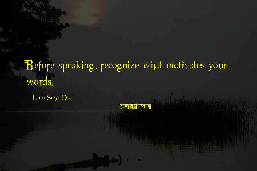 Algonquin Stock Sayings By Lama Surya Das: Before speaking, recognize what motivates your words.