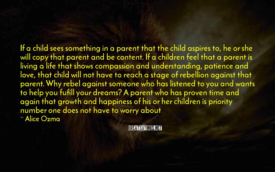 Alice Ozma Sayings: If a child sees something in a parent that the child aspires to, he or