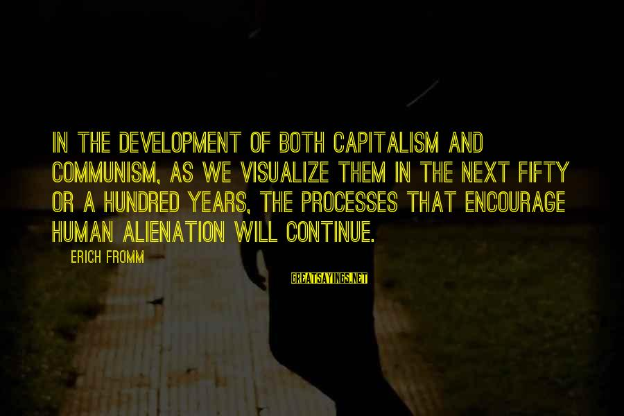 Alienation Sayings By Erich Fromm: In the development of both capitalism and communism, as we visualize them in the next