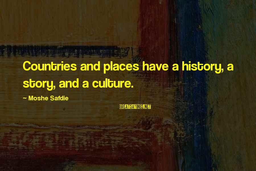 Alistair Begg Christmas Sayings By Moshe Safdie: Countries and places have a history, a story, and a culture.