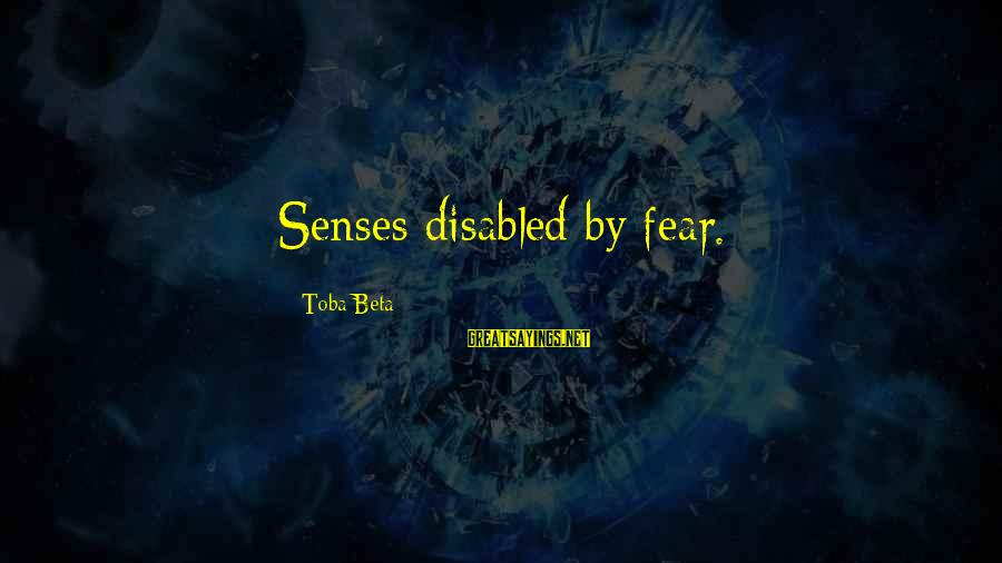 Alistair Begg Christmas Sayings By Toba Beta: Senses disabled by fear.