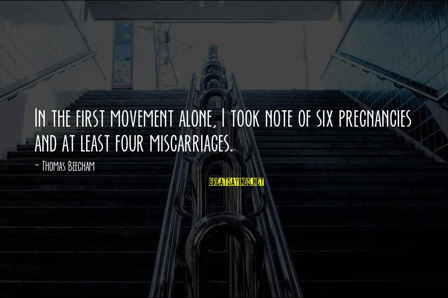 Alizee Sayings By Thomas Beecham: In the first movement alone, I took note of six pregnancies and at least four