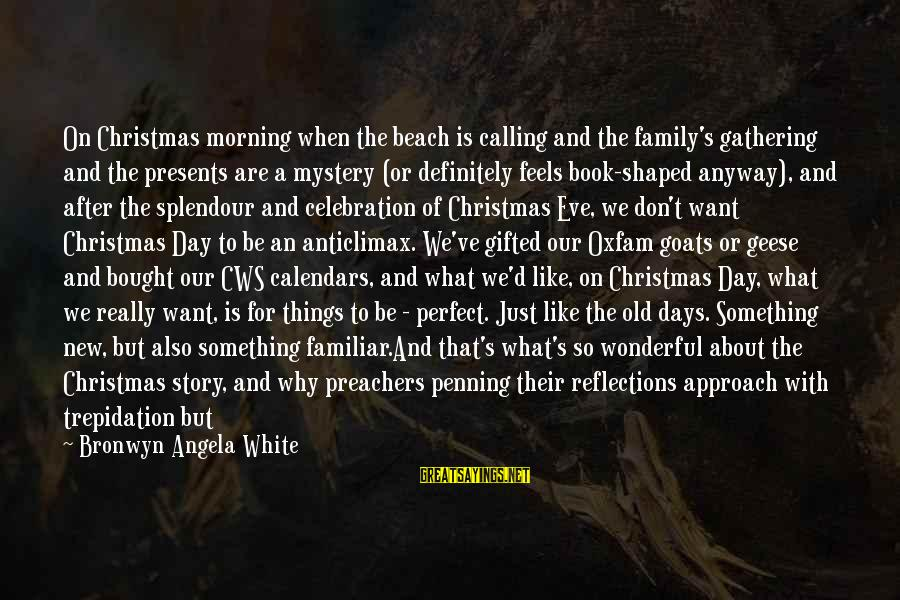 All About Christmas Eve Sayings By Bronwyn Angela White: On Christmas morning when the beach is calling and the family's gathering and the presents
