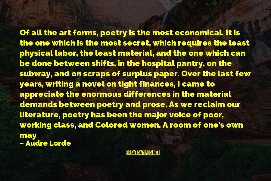 All Art Forms Sayings By Audre Lorde: Of all the art forms, poetry is the most economical. It is the one which