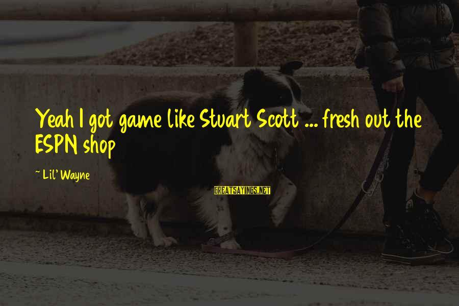 All Civ4 Sayings By Lil' Wayne: Yeah I got game like Stuart Scott ... fresh out the ESPN shop