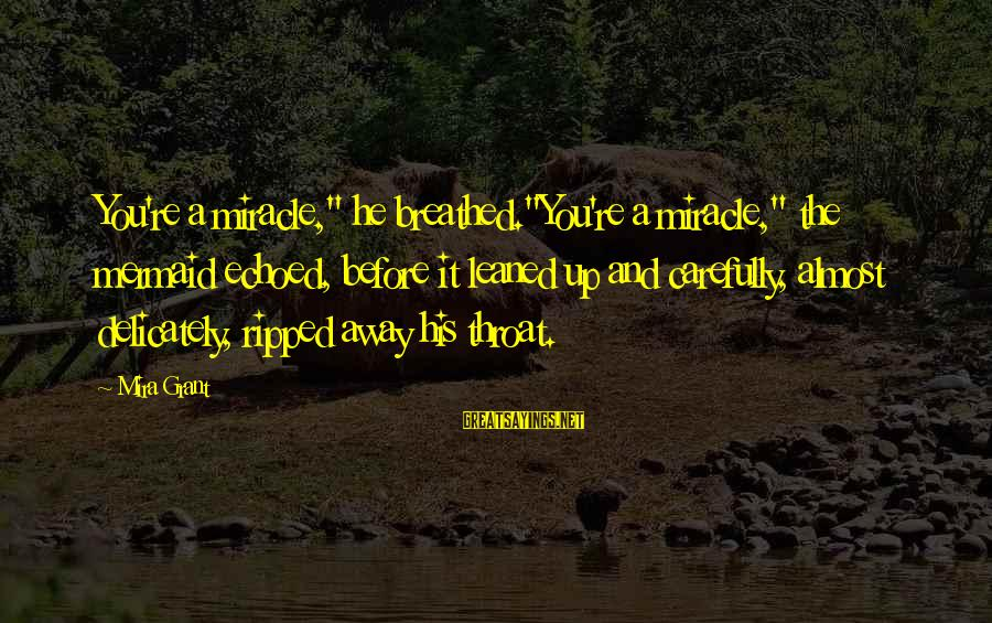 """All Civ4 Sayings By Mira Grant: You're a miracle,"""" he breathed.""""You're a miracle,"""" the mermaid echoed, before it leaned up and"""