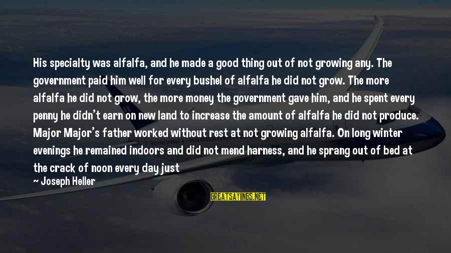 All Shall Be Well Sayings By Joseph Heller: His specialty was alfalfa, and he made a good thing out of not growing any.