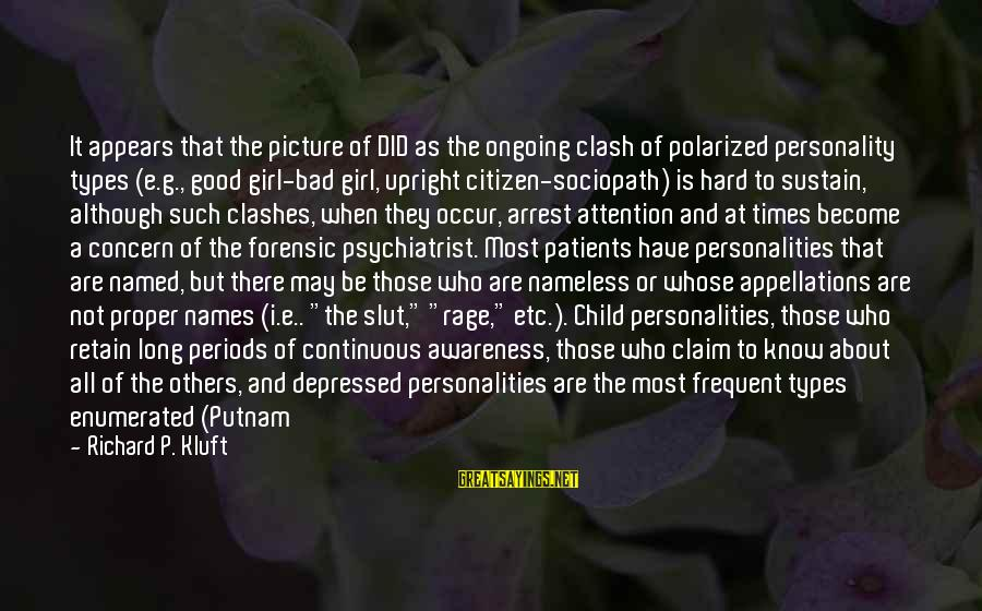 All Types Of Picture Sayings By Richard P. Kluft: It appears that the picture of DID as the ongoing clash of polarized personality types