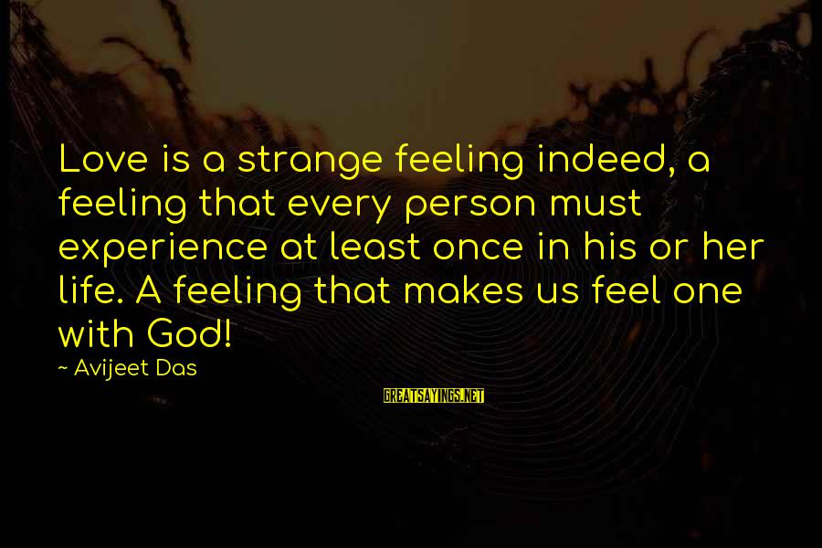 All You Need Is God Sayings By Avijeet Das: Love is a strange feeling indeed, a feeling that every person must experience at least