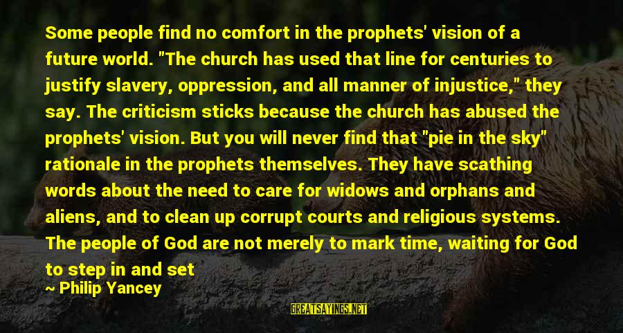 """All You Need Is God Sayings By Philip Yancey: Some people find no comfort in the prophets' vision of a future world. """"The church"""