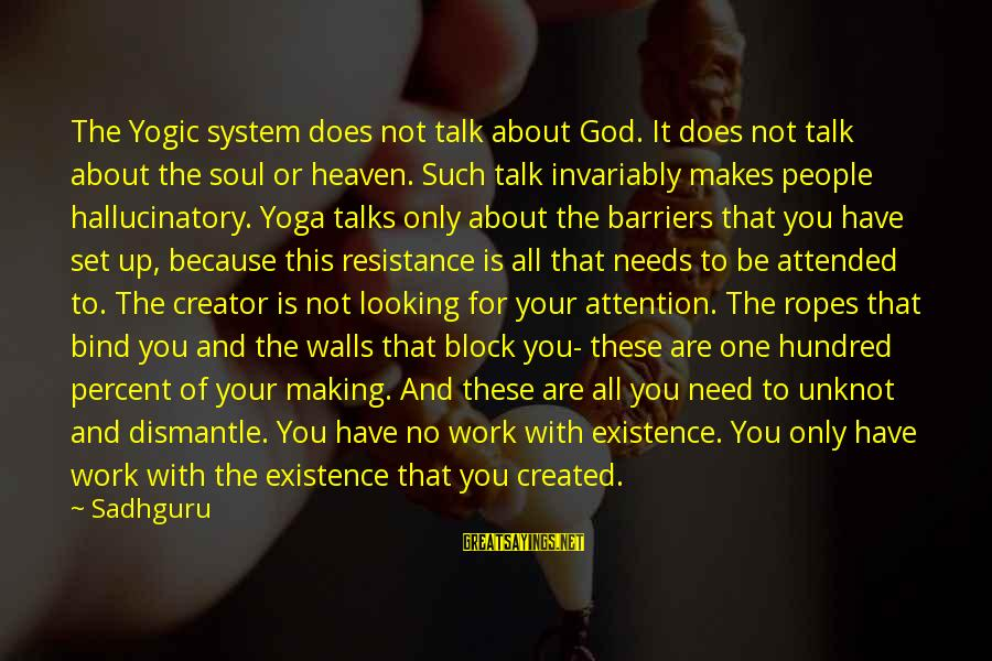 All You Need Is God Sayings By Sadhguru: The Yogic system does not talk about God. It does not talk about the soul