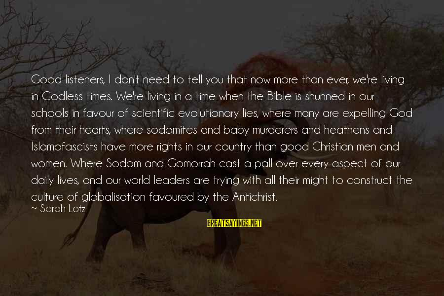 All You Need Is God Sayings By Sarah Lotz: Good listeners, I don't need to tell you that now more than ever, we're living