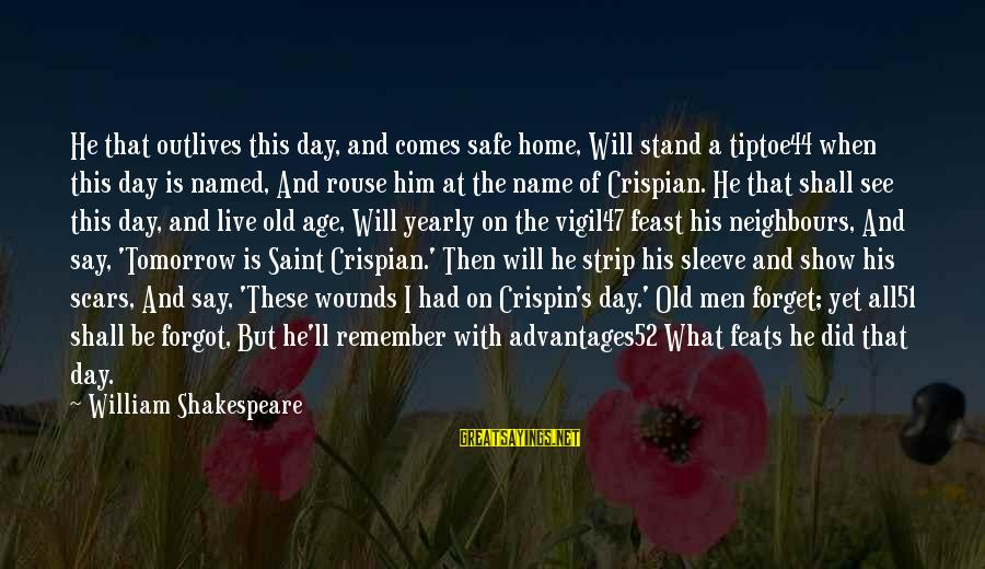 All51 Sayings By William Shakespeare: He that outlives this day, and comes safe home, Will stand a tiptoe44 when this