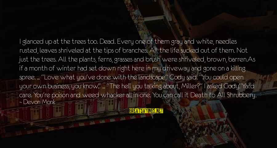 Allie's Death Sayings By Devon Monk: I glanced up at the trees too. Dead. Every one of them gray and white,