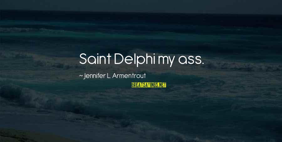 Allister Sayings By Jennifer L. Armentrout: Saint Delphi my ass.