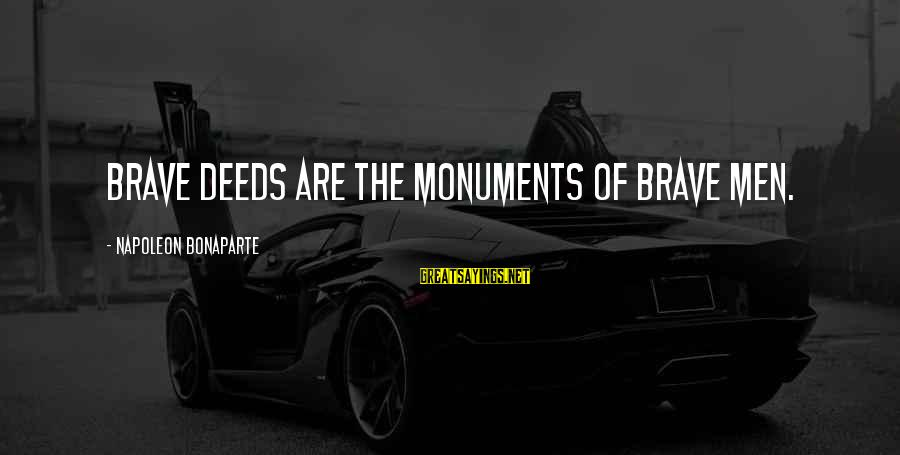 Allister Sayings By Napoleon Bonaparte: Brave deeds are the monuments of brave men.