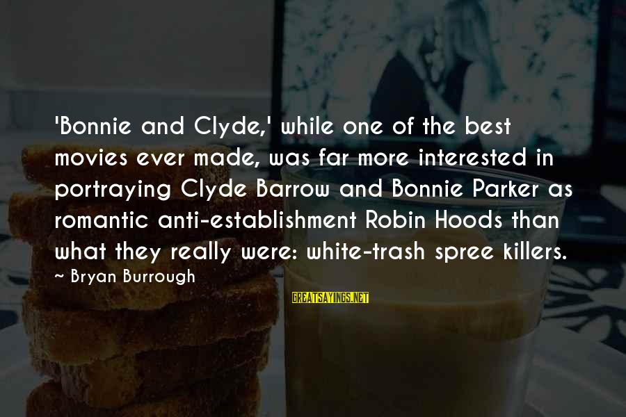 Ally Mcbeal Larry Paul Sayings By Bryan Burrough: 'Bonnie and Clyde,' while one of the best movies ever made, was far more interested