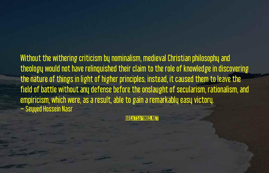 Ally Mcbeal Larry Paul Sayings By Seyyed Hossein Nasr: Without the withering criticism by nominalism, medieval Christian philosophy and theology would not have relinquished