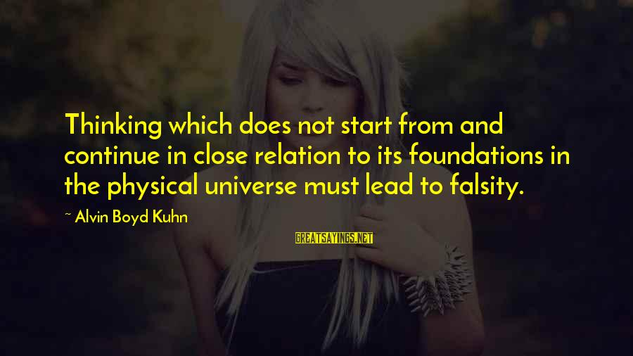 Alvin's Sayings By Alvin Boyd Kuhn: Thinking which does not start from and continue in close relation to its foundations in