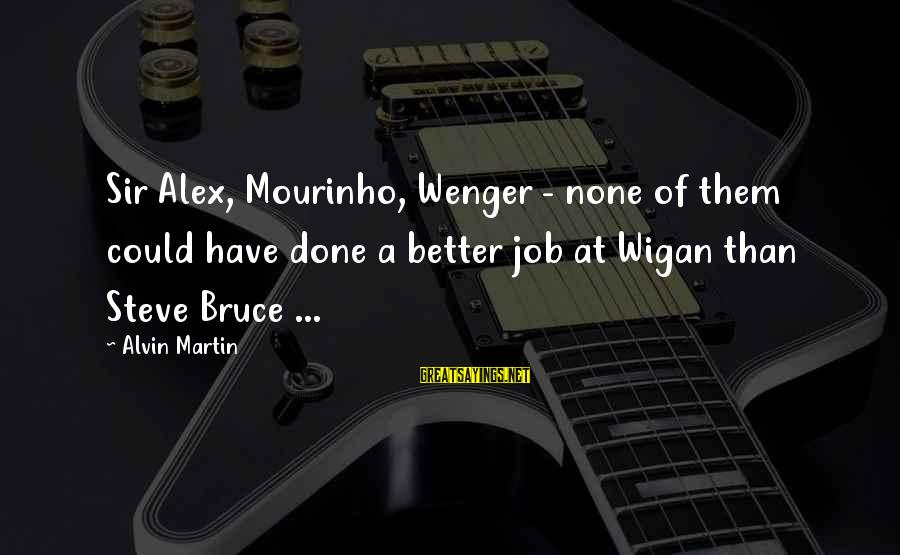 Alvin's Sayings By Alvin Martin: Sir Alex, Mourinho, Wenger - none of them could have done a better job at