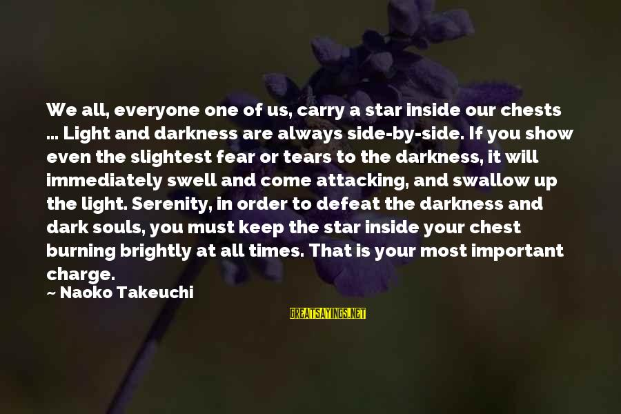 Always At Your Side Sayings By Naoko Takeuchi: We all, everyone one of us, carry a star inside our chests ... Light and