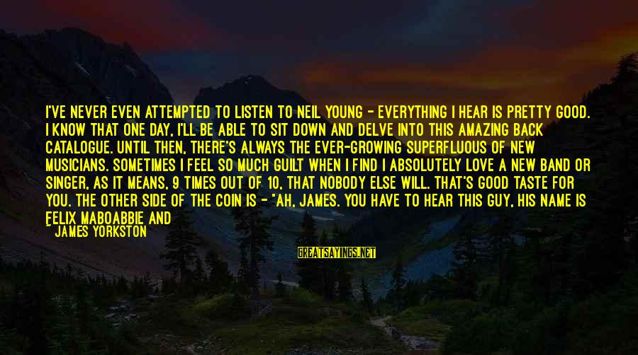 Always Find The Good Sayings By James Yorkston: I've never even attempted to listen to Neil Young - everything I hear is pretty