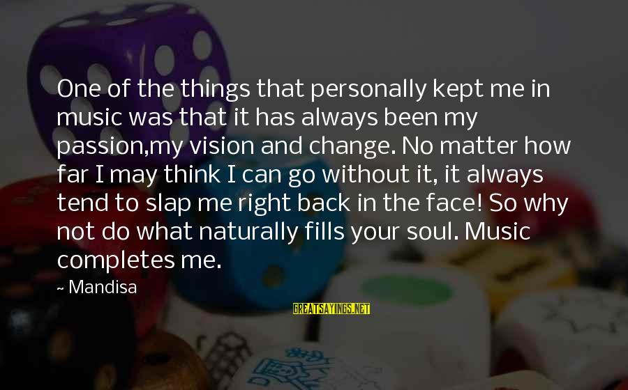 Always Has My Back Sayings By Mandisa: One of the things that personally kept me in music was that it has always