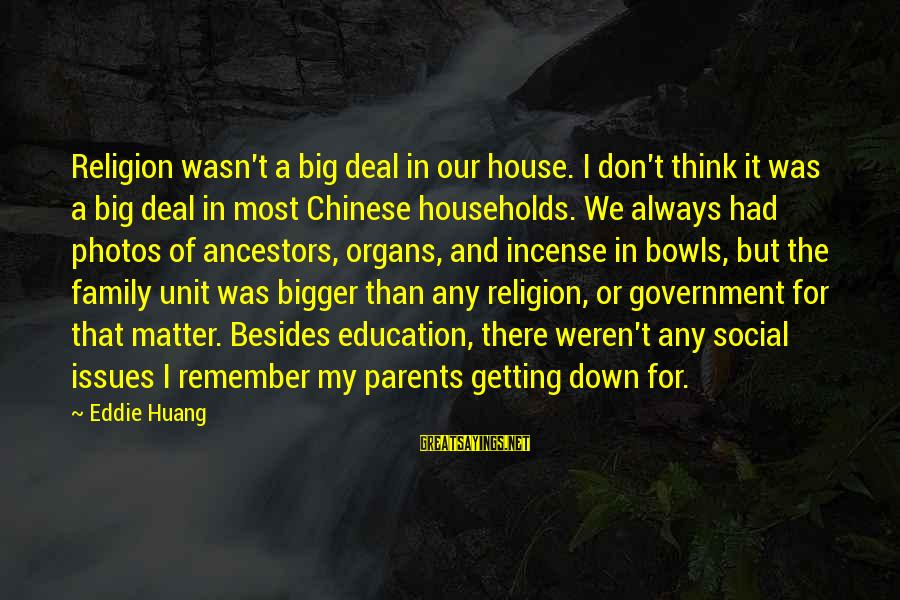 Always Think Big Sayings By Eddie Huang: Religion wasn't a big deal in our house. I don't think it was a big