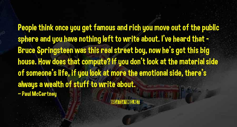 Always Think Big Sayings By Paul McCartney: People think once you get famous and rich you move out of the public sphere