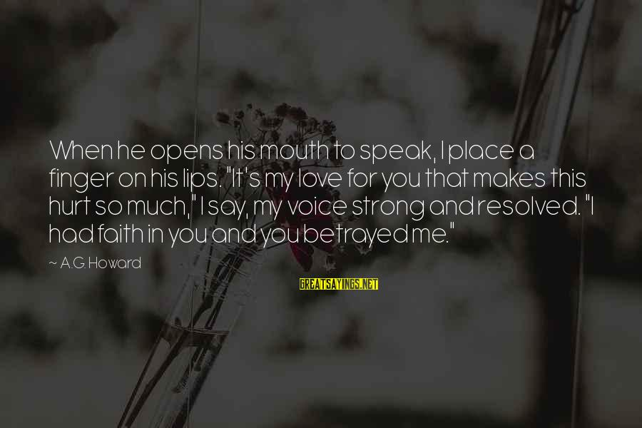 """Alyssa's Sayings By A.G. Howard: When he opens his mouth to speak, I place a finger on his lips. """"It's"""