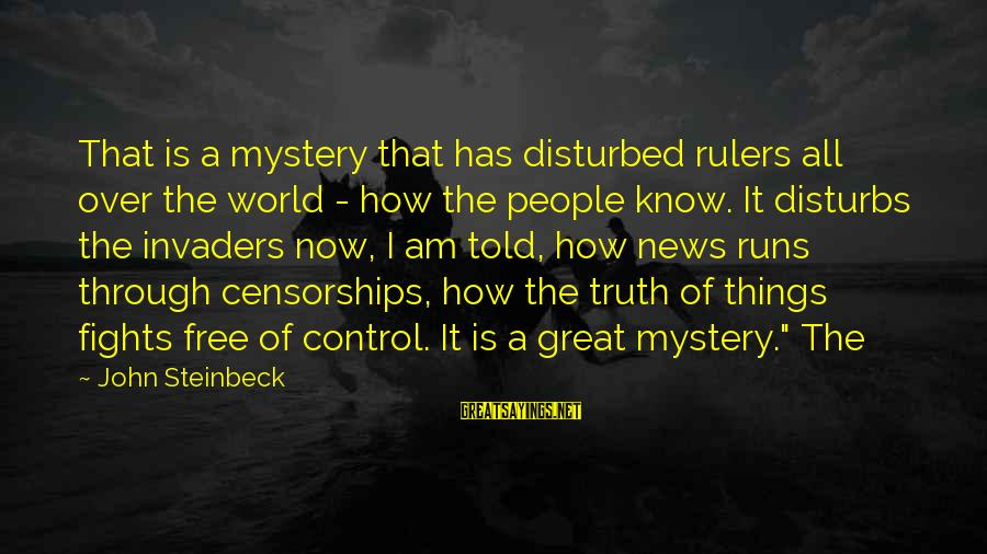 Am Disturbed Sayings By John Steinbeck: That is a mystery that has disturbed rulers all over the world - how the