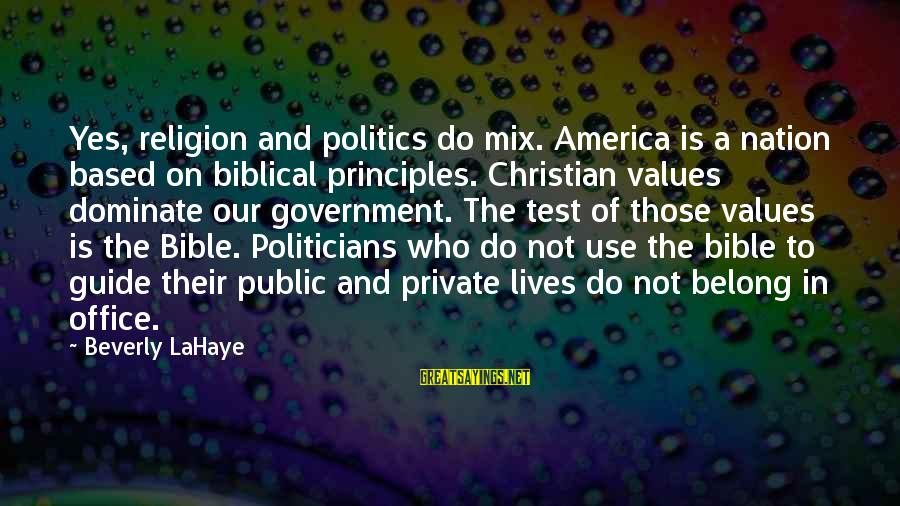 America Not A Christian Nation Sayings By Beverly LaHaye: Yes, religion and politics do mix. America is a nation based on biblical principles. Christian