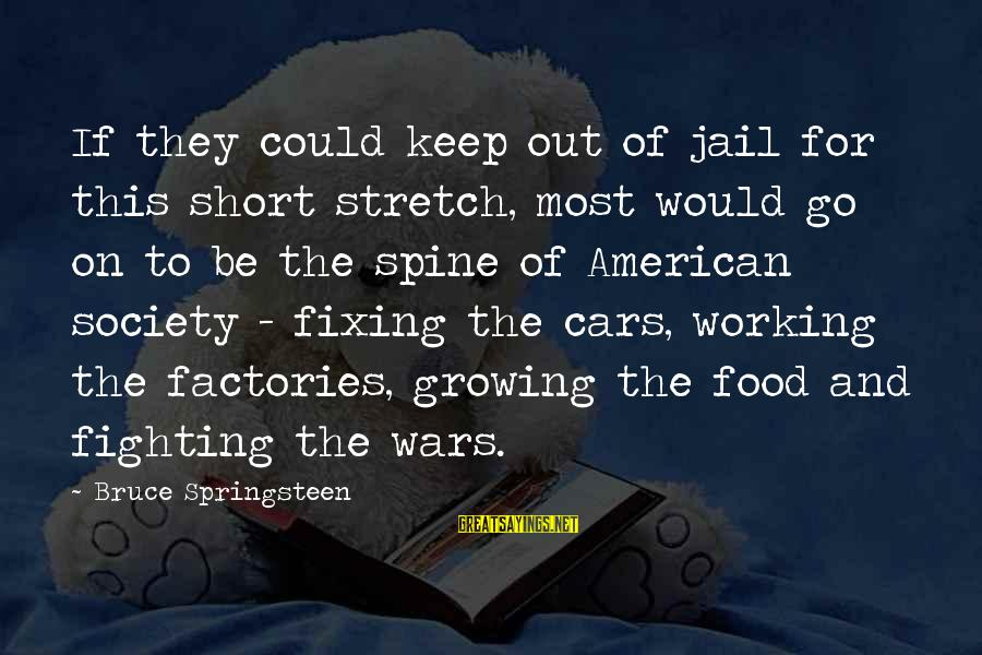 American Wars Sayings By Bruce Springsteen: If they could keep out of jail for this short stretch, most would go on