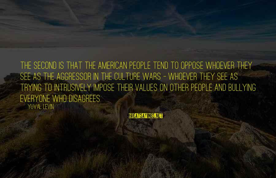 American Wars Sayings By Yuval Levin: The second is that the American people tend to oppose whoever they see as the