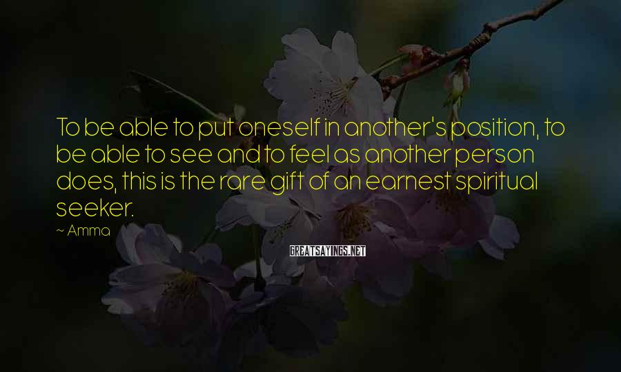 Amma Sayings: To be able to put oneself in another's position, to be able to see and
