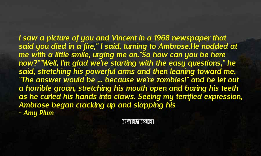 Amy Plum Sayings: I saw a picture of you and Vincent in a 1968 newspaper that said you