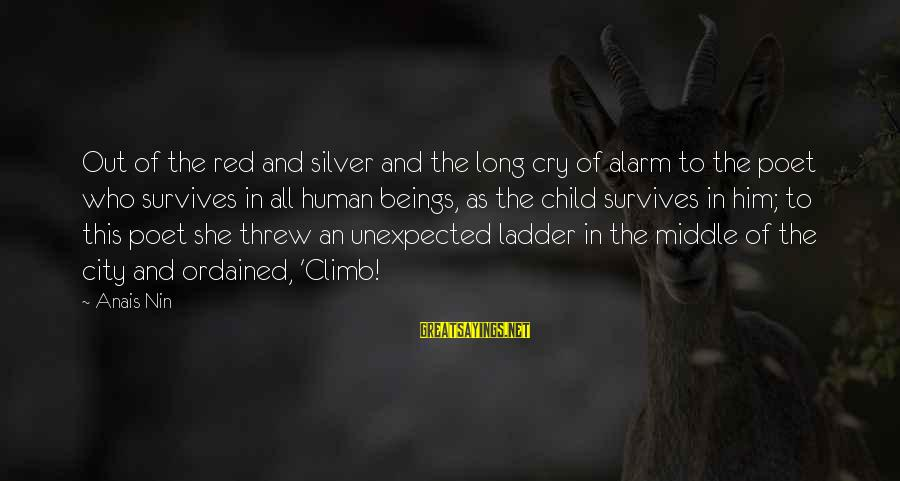 Anais Sayings By Anais Nin: Out of the red and silver and the long cry of alarm to the poet