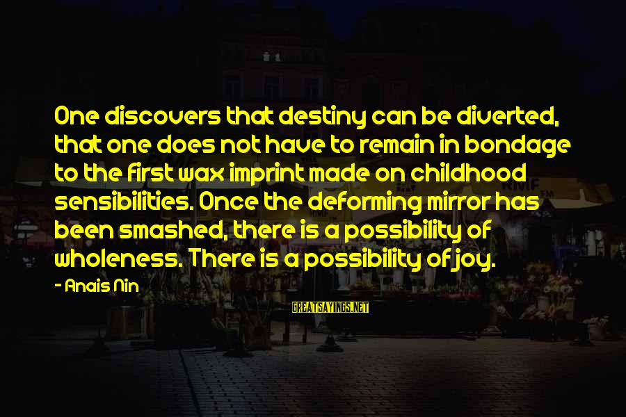 Anais Sayings By Anais Nin: One discovers that destiny can be diverted, that one does not have to remain in