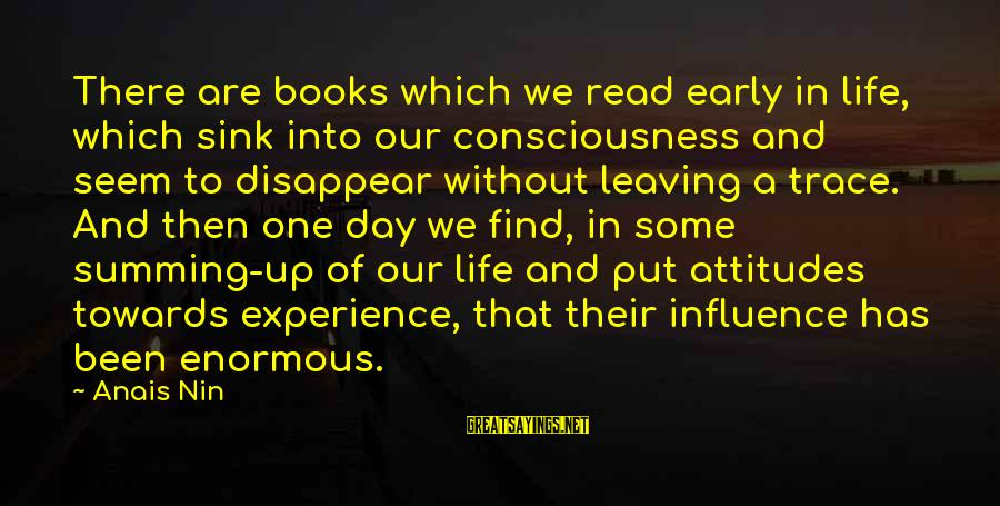 Anais Sayings By Anais Nin: There are books which we read early in life, which sink into our consciousness and