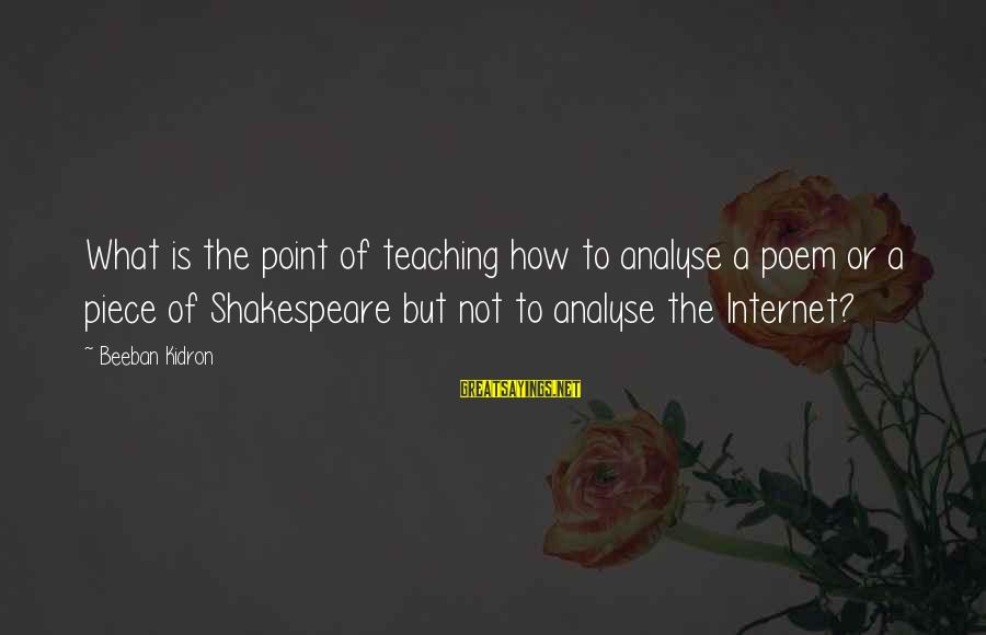 Analyse Shakespeare Sayings By Beeban Kidron: What is the point of teaching how to analyse a poem or a piece of