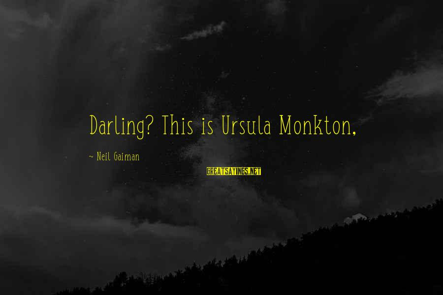 Anantara Sayings By Neil Gaiman: Darling? This is Ursula Monkton,