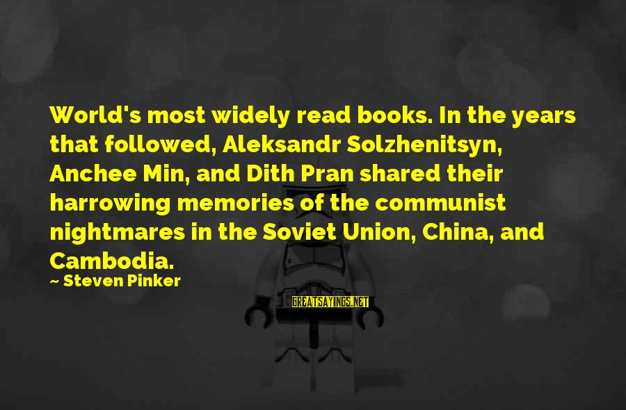 Anchee Min Sayings By Steven Pinker: World's most widely read books. In the years that followed, Aleksandr Solzhenitsyn, Anchee Min, and