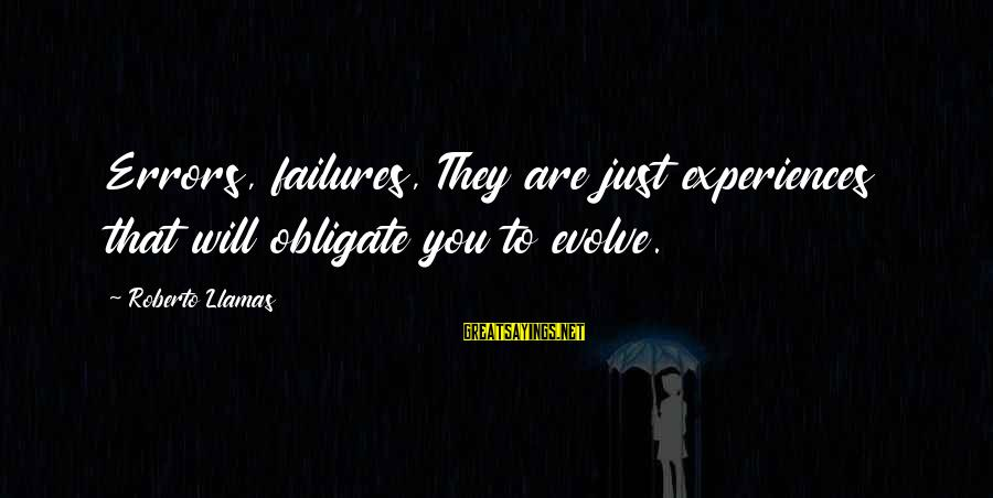 Anchorman 2 Extended Version Sayings By Roberto Llamas: Errors, failures, They are just experiences that will obligate you to evolve.