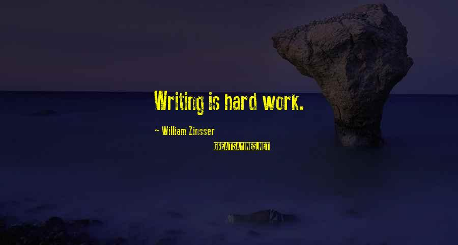 Anchorman 2 Extended Version Sayings By William Zinsser: Writing is hard work.