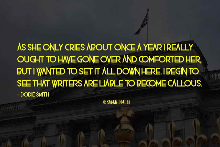 Anckle Sayings By Dodie Smith: As she only cries about once a year I really ought to have gone over