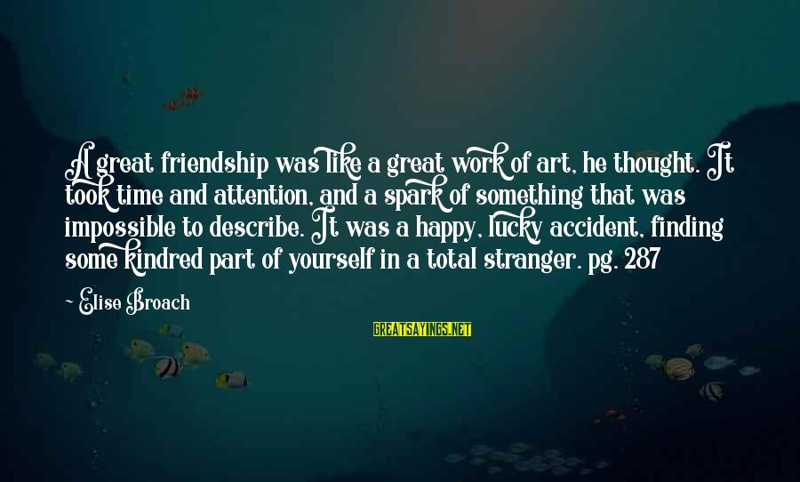 And Friendship Sayings By Elise Broach: A great friendship was like a great work of art, he thought. It took time