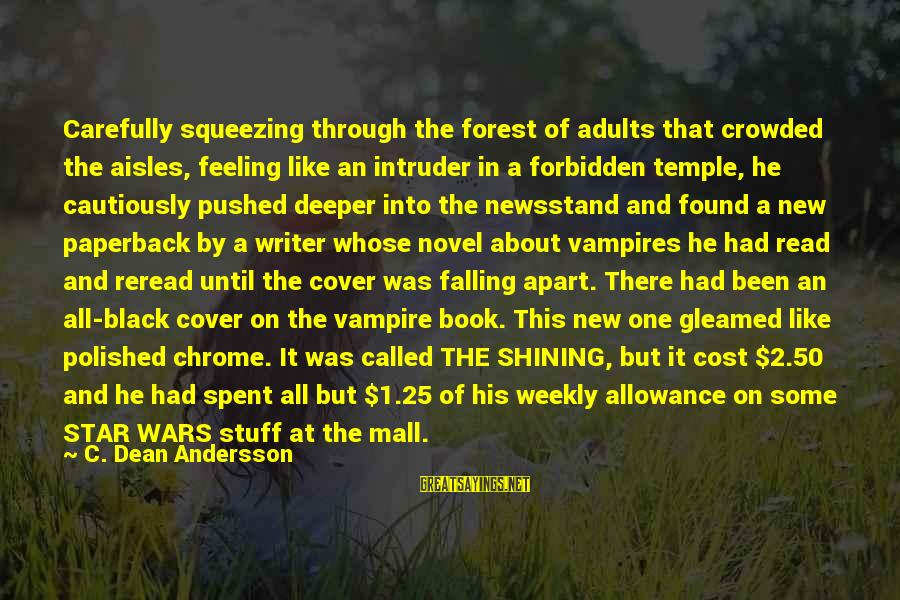 Andersson Sayings By C. Dean Andersson: Carefully squeezing through the forest of adults that crowded the aisles, feeling like an intruder